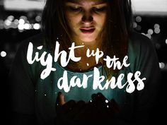 Light up the darkness #typography #hand lettering #brus