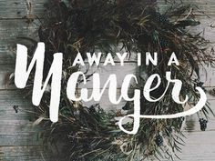Away in a Manger #typography