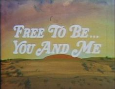 ENLARGE_01FreeToBe.jpg 385×299 pixels #you #television #free #me #be #1970s #and #kids #to