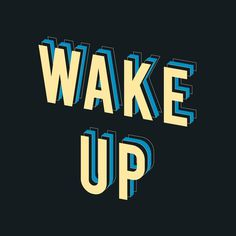 Wake Up #quote #type #message