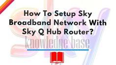 #setup_sky_broadband network #sky_q #hub #router