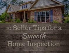 10 Seller Tips for a Smooth Home Inspection