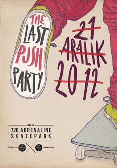 Last Push Party Illustration Flyer #print #graphic design #design #illustration #typography #type #poster #flyer #skate #skateboard