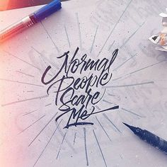 Normal people scare me #handlettering #typography