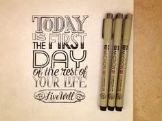 today is the first day of the rest of your life #lettering #hand #typography