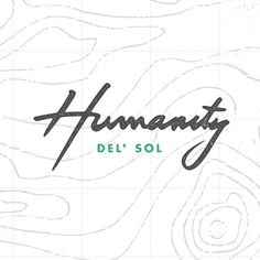 Humanity Del' Sol #lettering #branding #del #sol #texture #people #humanity #illustration #identity #topography #made #type #brave #hand #typography