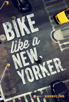 Mother New York » Bike Like a New Yorker #typography #advertisement #mother