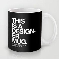 THIS IS A DESIGNER... Mug #designer #mug #coffee #helvetica #typography