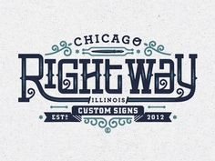 Dribbble - Right Way Custom Signs by Kendrick Kidd #design