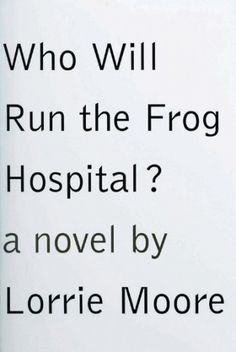 Who Will Run the Frog Hospital #cover #editorial #book