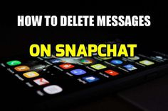 How to delete messages on Snapchat?