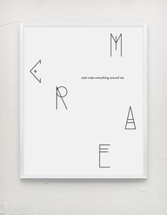 C.R.E.A.M. Black and white #song #music #paper #white #cash #design #me #poster #hop #around #cream #message #tang #and #band #everything #typography #graphic #black #rules #wu #hip