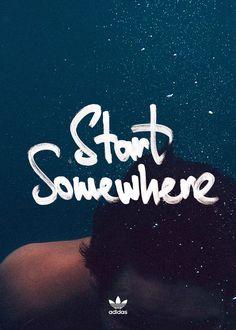 Start somewhere adidas by Sedki Alimam