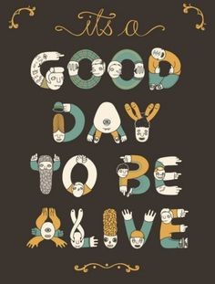 Its A Good Day #ink #print #design #illustration #art #poster #layout #typography