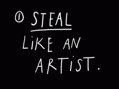 How To Steal Like An Artist (And 9 Other Things Nobody Told Me) - Austin Kleon #blackwhite #artist #informational #swords