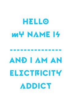 Electricity Addict Art Print by Dan and Ray Easyart.com #cool #font #quote #nice #motto #blue #typography