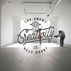 The enemy of Creativity is Self doubt #script #lettering #hand #typography