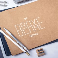 Be #Brave Blame None by Samadara Ginige #typography #Quotes #Inspirational #samadara #ginige