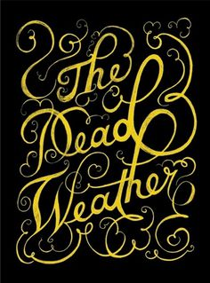 we love typography. a place to bookmark and savour quality type-related images and quotes #lettering #weather #print #design #graphic #the #dead #typography