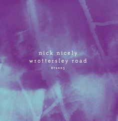 Nick Nicely - Wrottersley Road - say-yes-studio #packaging #vinyl #music #vynil