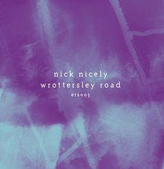 Nick Nicely - Wrottersley Road - say-yes-studio #packaging #vinyl #music #vynil