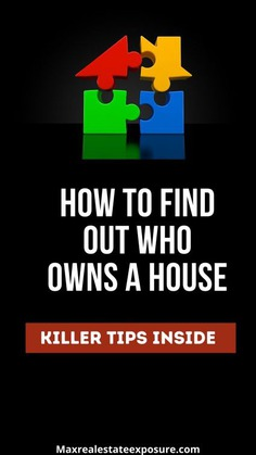 How to Find Out Who Owns a House