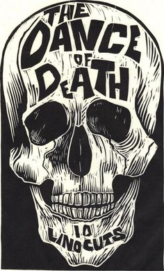 The Linocut Dance of Death 50 Watts #illustration #skull #typography