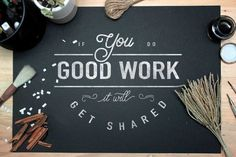 If You do Good Work it Will Get Shared #calligraphy #type #typeface #typography