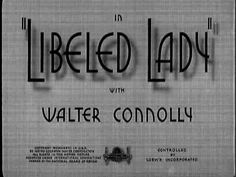 Libeled Lady (1936) Title Card #movie #lettering #title #card #vintage #type