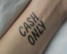 swissmiss | Cash Only #cash #only #tattoos