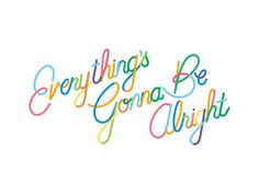 Everything's Gonna Be Alright on Behance #lettering