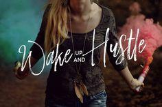 Wake up & Hustle