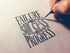 Failure Is Success In Progress #lettering #hand #typography