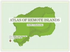 Design Work Life » Recent Grad: Trent Edwards: Atlas of Remote Islands Redesign #layout