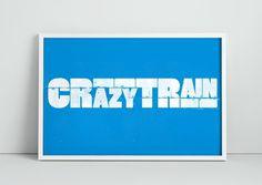 crazytrain #blue #crazy #letterpress #poster