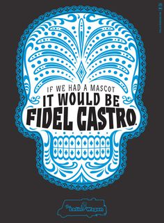 Latin Wagon: Fidel Castro #typography #skull #mexican