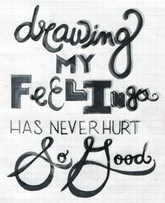 Drawing My Feelings, SM2011 - #typography #hand drawn #letters