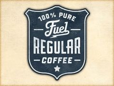 Dribbble - Fuel Regz Cut by Richie Stewart #coffee #type #badge #logo