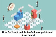 How Do You Schedule An Online Appointment Efficiently?