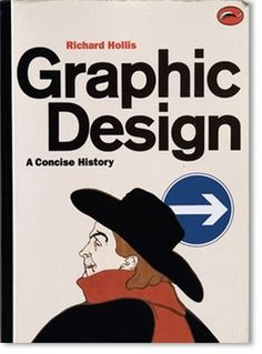Graphic Design: A Concise History « Richard Hollis Design Works #print #illustration #typography #book