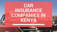 7 Best Car Insurance Companies In Kenya