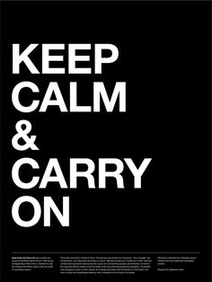 Keep Calm & Carry On Poster (Black) #inspiration #creative #british #carry #white #design #graphic #black #calm #grid #system #on #poster #keep #typography