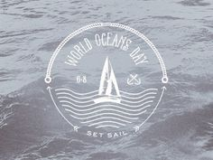 Dribbble - Holidays of June: Day 8 by Doug Penick #world #oceans #set #day #logo #sail #typography
