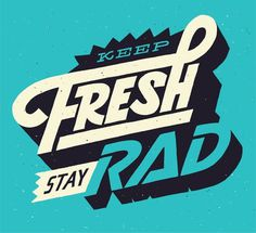 Keep Fresh Stay Rad | Erik Marinovich #marinovich #erik #by