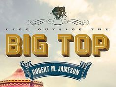 Big Top by Lindsey McCormack #typography