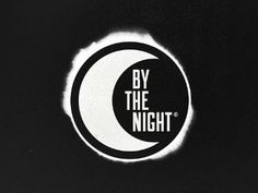 Dribbble - By The Night by Samsun Lawson #logo #moon #film