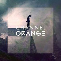 Channel Orange #music #cover #album #art