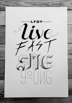 Live Fast Die Young Hand Lettering Poster #lettering #freelance #design #tabone #clint #type #hand