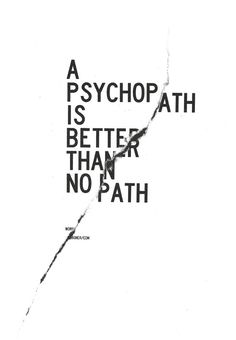 PATH #print #simple #black and white #psycho #rip