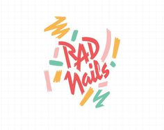 rad nails branding #branding #color #nails #art #80s #brush #logo #memphis
